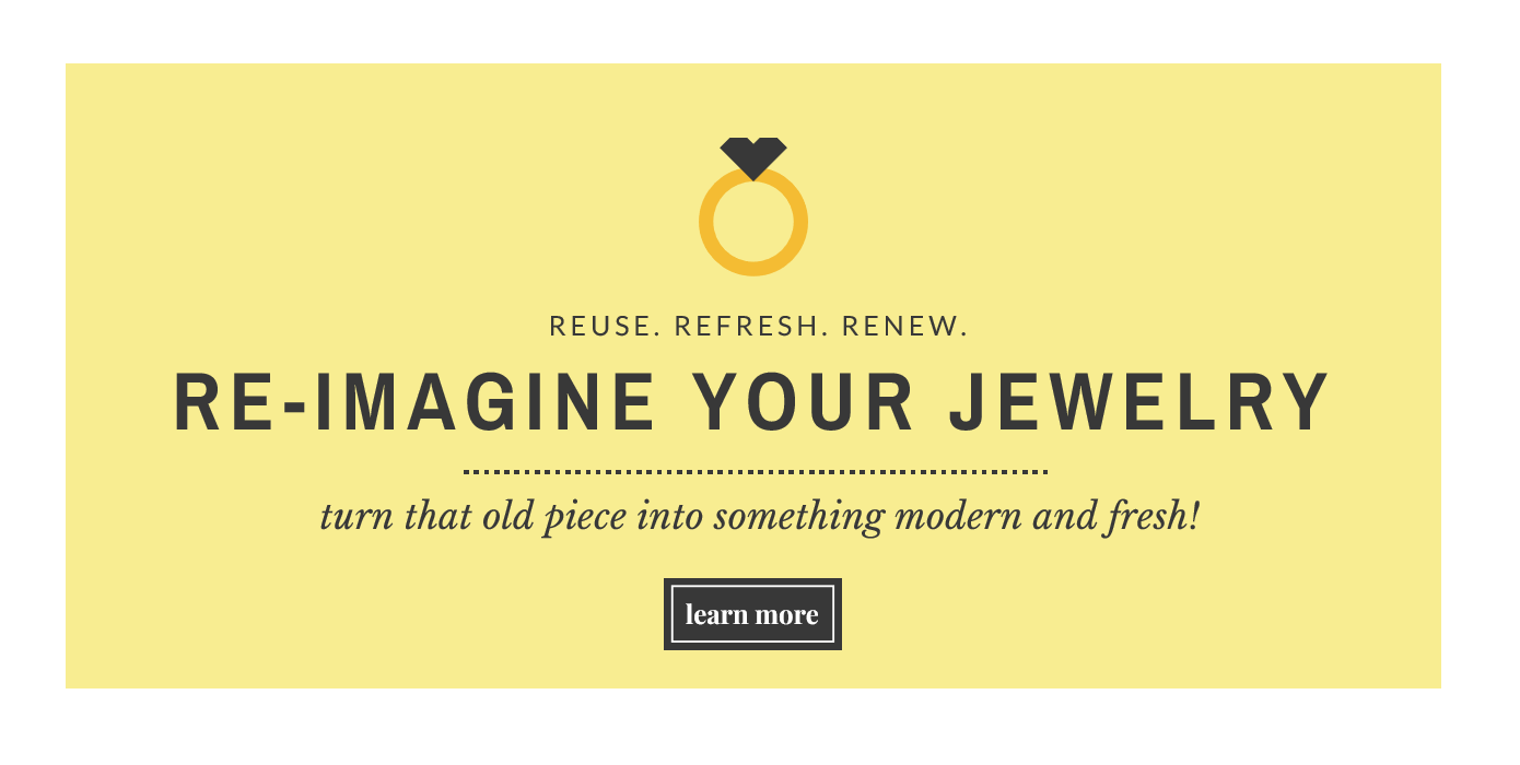 Re-Imagine Your Jewelry